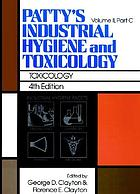 Patty's Industrial hygiene and toxicology :