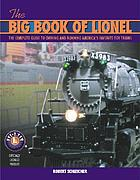 The big book of Lionel : the complete guide to owning and running America's favorite toy trains