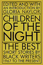 Children of the night : the best short stories by Black writers, 1967 to the present