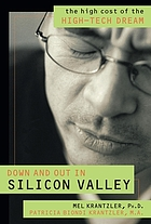Down and out in Silicon Valley : the high cost of the high-tech dream