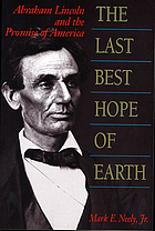 The last best hope of earth : Abraham Lincoln and the promise of America