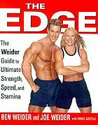 The edge : Ben and Joe Weider's guide to ultimate strength, speed, and stamina