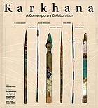Karkhana : a contemporary collaboration : M. Imran Qureshi ...