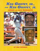 Ken Griffey, Sr., and Ken Griffey, Jr. : father and son teammates