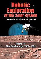 Robotic exploration of the solar system Robotic exploration of the solar system Robotic exploration of the solar system