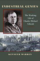 Industrial genius : the working life of Charles Michael Schwab