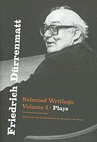 Friedrich Dürrenmatt : selected writings