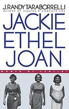 Jackie, Ethel, Joan : women of Camelot