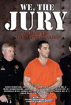 We, the jury : deciding the Scott Peterson case