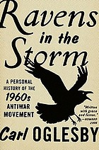 Ravens in the storm : a personal history of the 1960s antiwar movement