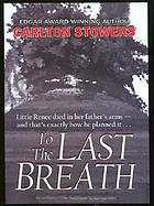 To the last breath : three women fight for the truth behind a child's tragic murder