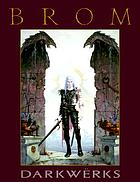 Darkwërks : the art of Brom