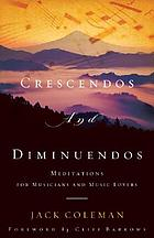 Crescendos and diminuendos : meditations for musicians and music lovers