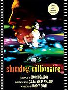 Slumdog millionaire : the shooting script