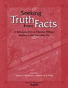 Seeking truth from facts : a retrospective on Chinese military studies in the post-Mao era