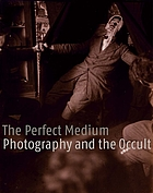 The perfect medium : photography and the occult