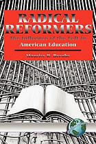 Radical reformers : the influence of the left in American education