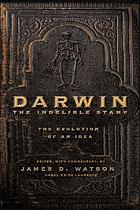Darwin : the indelible stamp : the evolution of an idea
