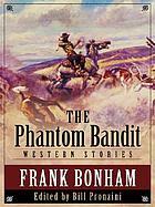 The phantom bandit : western stories
