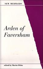The tragedy of Master Arden of Faversham