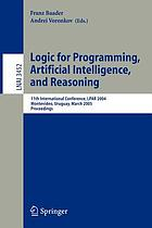 Logic for programming, artificial intelligence, and reasoning 11th international conference, LPAR 2004, Montevideo, Uruguay, March 14-18, 2005 : proceedings