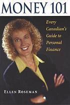 Money 101 : every Canadian's guide to personal finance
