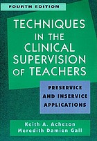 Techniques in the clinical supervision of teachers : preservice and inservice applications