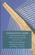 Comparatively queer : interrogating identities across time and cultures