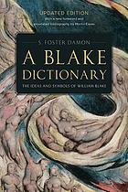 A Blake dictionary; the ideas and symbols of William Blake