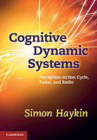 Cognitive dynamic systems : perception--action cycle, radar, and radio