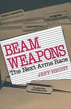 Beam weapons : the next arms race