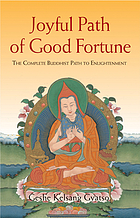 Joyful path of good fortune : the complete guide to the Buddist path to enlightenment