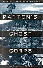 Patton's ghost corps : cracking the Siegfried Line