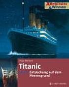 Titanic Entdeckung auf dem Meeresgrund