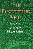 The fluttering veil : essays on monetary disequilibrium