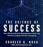 The science of success how market-based management built the world's largest private company