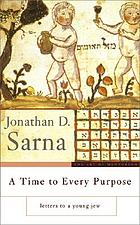 A time to every purpose : letters to a young Jew