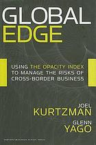 Global edge : using the opacity index to manage the risks of cross-border business