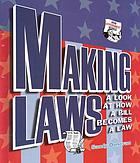 Making laws : a look at how a bill becomes a law