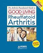 The Arthritis Foundation's guide to good living with rheumatoid arthritis