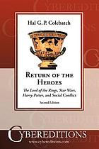 Return of the heroes : the Lord of the rings, Star wars, Harry Potter, and social conflict
