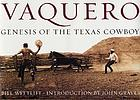 Vaquero : genesis of the Texas cowboy