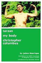 Tarzan ; My body ; Christopher Columbus