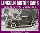 Lincoln motor cars, 1920 through 1942 : photo archive : photographs from the Detroit Public Library's National Automotive History Collection