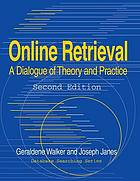 Online retrieval : a dialogue of theory and practice