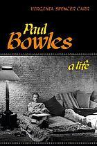 Paul Bowles : a life
