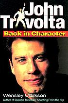 John Travolta : back in character