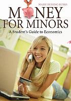 Money for minors : a student's guide to economics