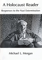 A Holocaust reader : responses to the Nazi extermination