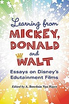 Learning from Mickey, Donald and Walt : essays on Disney's edutainment films